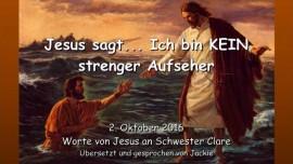 2016-10-02-jesus-sagt_ich-bin-kein-strenger-aufseher
