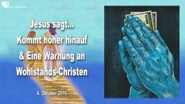 2016-10-04 - Einladung von Jesus in die Hohe-Warnung von Jesus an Wohlstands Christen-Liebesbrief von Jesus