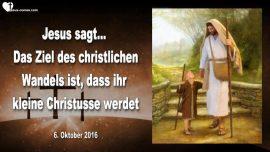 2016-10-06 - Kleine Christusse werden-Ziel des christlichen Lebens-Tanzen mit Jesus-Lauterung-Liebesbrief von Jesus