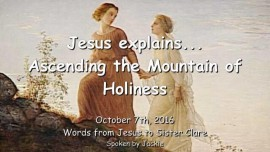 2016-10-07-Jesus-explains_Ascending-the-Mountain-of-Holiness