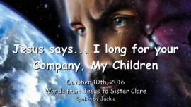 2016-10-10-jesus-says_i-long-for-your-company-my-children_love-letter-from-jesus