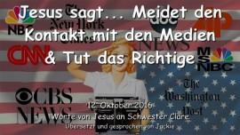 2016-10-12-jesus-sagt_meidet-den-kontakt-mit-den-medien-und-tut-das-richtige
