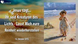 2016-10-14 - Kreaturen des Lichts-Kindliche Reinheit-Wiederherstellung-Satan-Teufel-Liebesbrief von Jesus