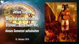 2016-10-16 - Dies ist eine kritische Stunde-Helft Mir das Gemetzel aufhalten-Liebesbrief von Jesus
