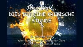 Jesus sagt... 'DIES IST EINE KRITISCHE STUNDE'