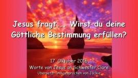 2016-10-17-jesus-fragt_wirst-du-deine-goettliche-bestimmung-erfuellen