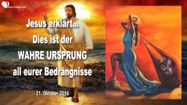 2016-10-21 - Dies ist der wahre Ursprung all eurer Bedrangnisse-Ungehorsam-Krebs-Tragodien-Liebesbrief von Jesus