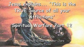 2016-10-21-jesus-explains_this-is-the-true-source-of-all-your-afflictions