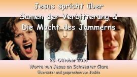 2016-10-25-jesus-spricht-ueber-samen-der-verbitterung-und-die-macht-des-jammerns