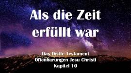 das-dritte-testament-kapitel-10-als-die-zeit-erfuellt-war