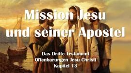 das-dritte-testament-kapitel-13-mission-jesu-und-seiner-apostel
