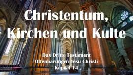 das-dritte-testament-kapitel-14-christentum-kirchen-und-kulte