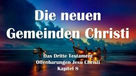 das-dritte-testament-kapitel-8-die-neuen-gemeinden-christi