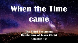 the-third-testament-chapter-10-when-the-time-came