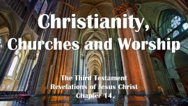the-third-testament-chapter-14-christianity-churches-and-worship