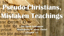 the-third-testament-chapter-15-pseudo-christians-mistaken-teachings-heresies