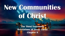 the-third-testament-chapter-8-the-new-communities-of-christ