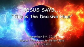 2016-11-08-jesus-says_this-is-the-decisive-hour_election-day-in-the-us