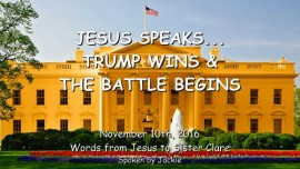 2016-11-10-jesus-speaks_trump-wins-and-the-battle-begins