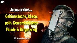 2016-11-10 - Trump gewinnt-Gehirnwasche-Chaos-Demonstrationen-Burgerkrieg-Liebesbrief von Jesus