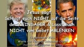2016-11-13-jesus-sagt_schlagt-euch-nicht-auf-die-seite-der-neinsager-und-lasst-euch-nicht-vom-gebet-ablenken