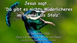 2016-11-16-jesus-sagt_da-gibt-es-nichts-widerlicheres-im-himmel-als-stolz