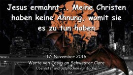 2016-11-17-jesus-ermahnt_meine-christen-haben-keine-ahnung-womit-sie-es-zu-tun-haben