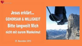 2016-11-25 - Gehorsam und Willigkeit-Langweilen-Wankelmut-Liebesbrief von Jesus
