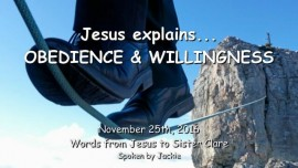 2016-11-25-jesus-explains-obedience-and-willingness