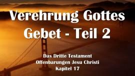 das-dritte-testament-kapitel-17-2-das-vollkommene-gebet-anbetung-gottes