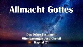 Das 3. Testament Kapitel 21 - Allmacht und Allgegenwart Gottes