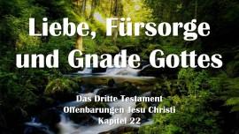 das-dritte-testament-kapitel-22-liebe-fuersorge-und-gnade-gottes