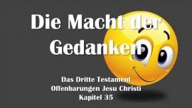 Das 3. Testament Kapitel 35 - Die Macht der Gedanken und Gefühle