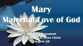 the-third-testament-chapter-20-mary-the-maternal-love-of-god