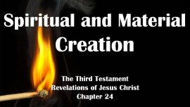 the-third-testament-chapter-24-spiritual-and-material-creation