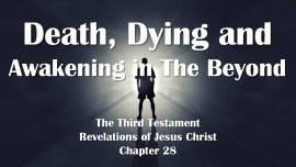 the-third-testament-chapter-28-death-dying-and-awakening-in-the-beyond