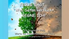2016-11-29-jesus-sagt-was-satan-verflucht-segne-ich
