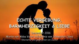 2016-12-07-echte-vergebung-barmherzigkeit-und-liebe