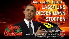 2016-12-21-atomkrieg-oder-frieden-jesus-sagt-betet-lasst-uns-diesen-boesen-mann-stoppen