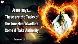2016-12-24 - Tasks of the true Heartdwellers-Take Authority-Comforting Jesus-Spiritual Warfare-Love Letter from Jesus