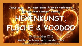 2016-12-25-jesus-sagt-du-hast-deine-freiheit-verloren-und-ich-bin-dein-einziger-ausweg-hexenkunst-flueche-voodoo