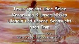 2016-12-27-jesus-spricht-ueber-seine-vergebung-und-unser-suesses-laecheln-und-unsere-sehnsucht-nach-ihm