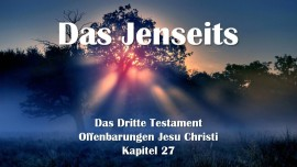Das 3. Testament Kapitel 27 - Das Jenseits