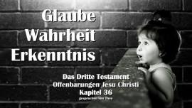 das-3.-testament-kapitel-36-glaube-wahrheit-erkenntnis