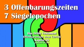 Das Dritte Testament - 3. Testament Kapitel 38 - Die 3 Göttlichen Offenbarungen & Die 7 Siegel