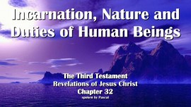 the-third-testament-chapter-32-incarnation-nature-and-duties-of-human-beings