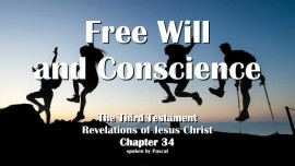 the-third-testament-chapter-34-free-will-and-conscience