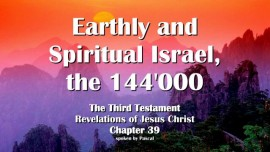 the-third-testament-chapter-39-israel-earthly-and-spiritual-and-the-144000-marked-ones-3rd-testament