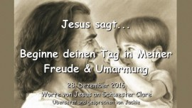 2016-12-28-jesus-sagt-beginne-deinen-tag-in-meiner-freude-und-umarmung