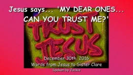 2016-12-30-jesus-says-my-dear-ones-can-you-trust-me